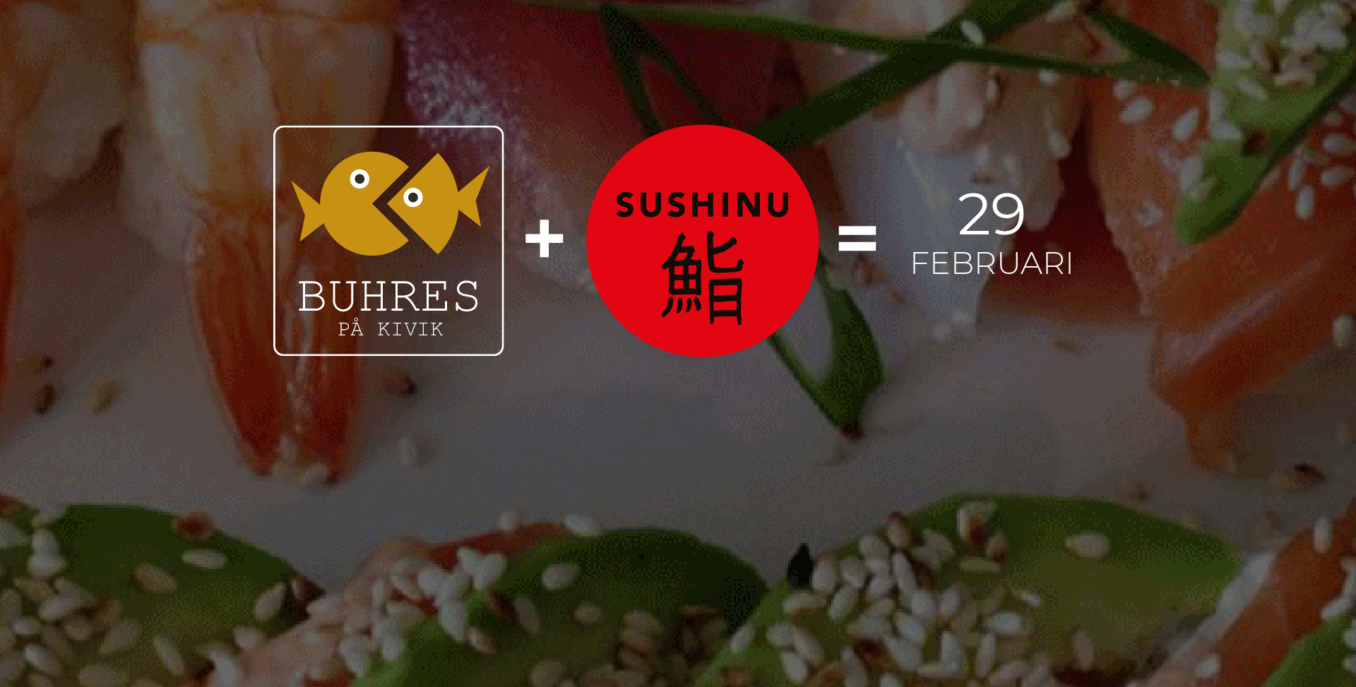 Sushinu + Buhres 29 Februari