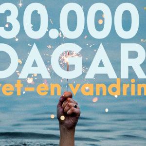 30.000 days - life a hike